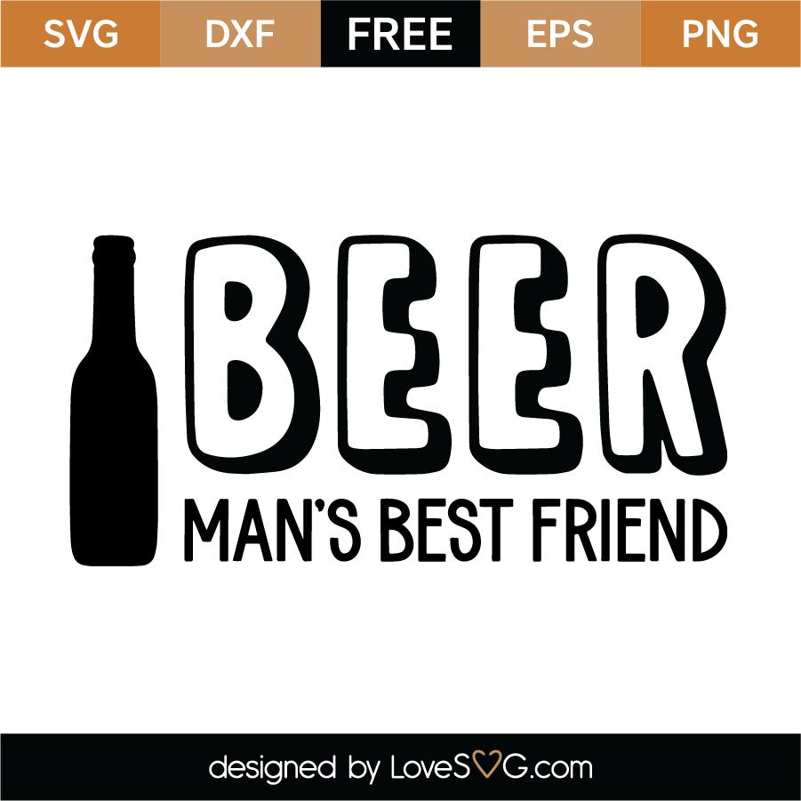 Download Beer Man's Best Friend SVG Cut File - Lovesvg.com