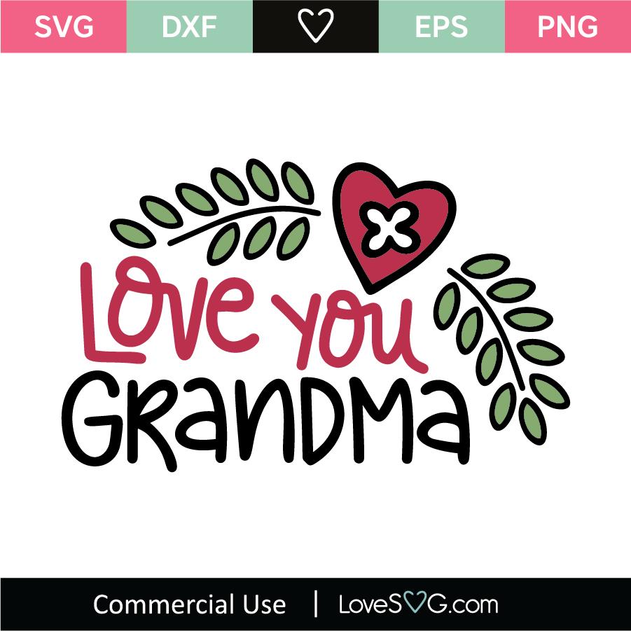 Download Love You Grandma SVG Cut File - Lovesvg.com
