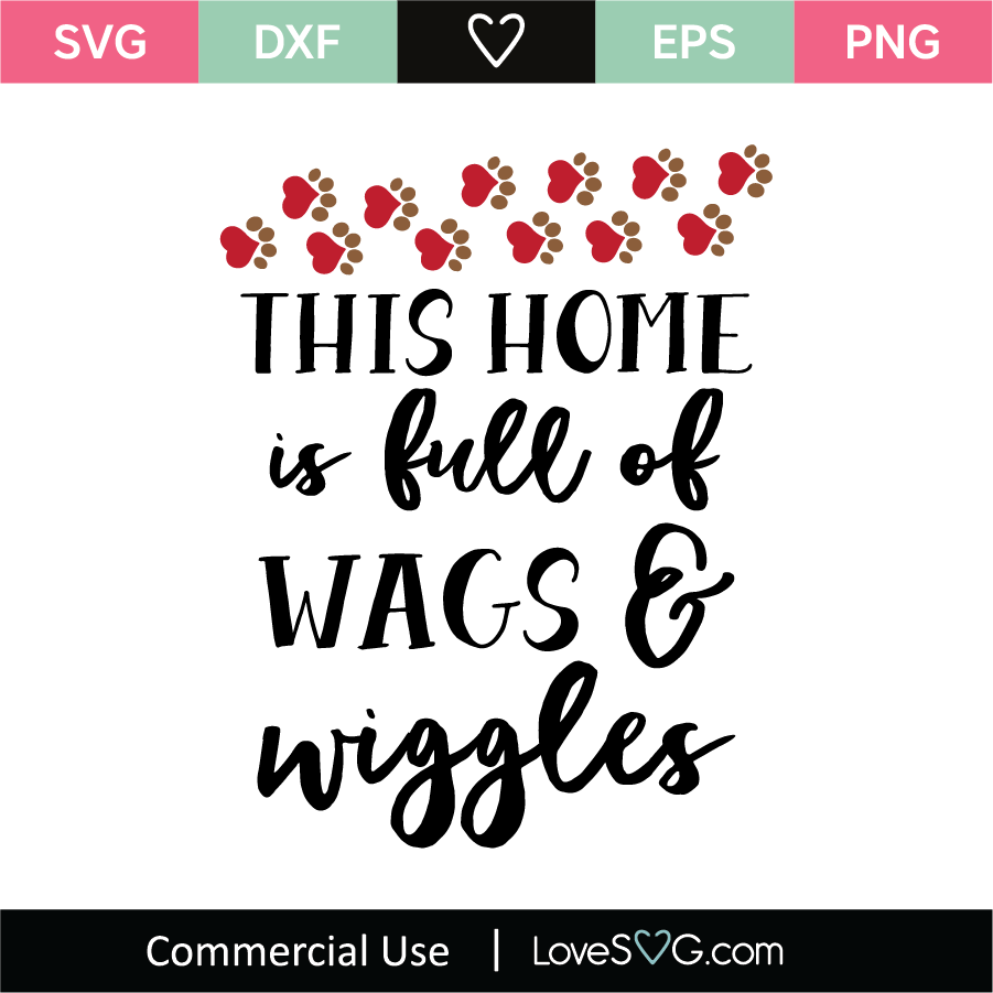 Download This Home Is Full Dog Wags And Wiggles SVG Cut File ...