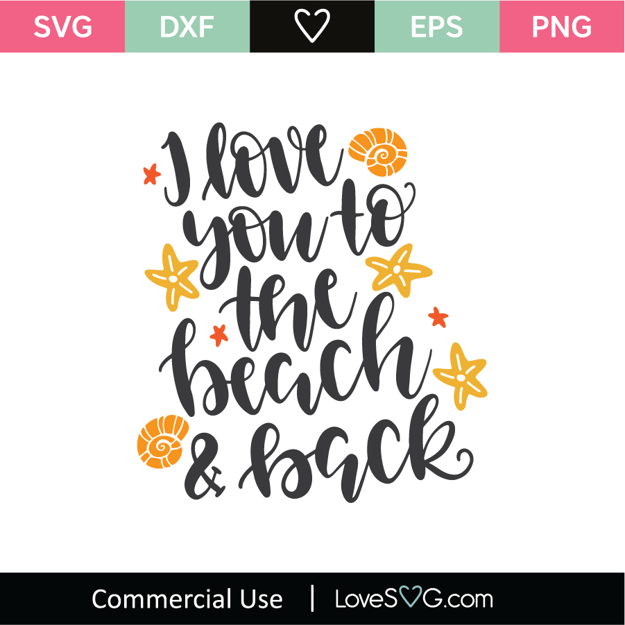 Download I Love You To The Beach And Back SVG Cut File - Lovesvg.com