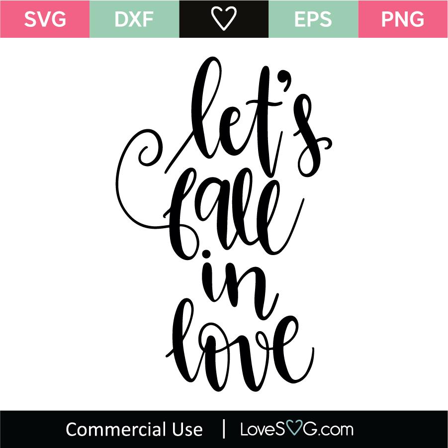 Download Let's Fall In Love SVG Cut File - Lovesvg.com