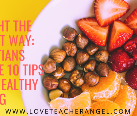 "Teacher Insights: Dietitians Share 10 Tips for Healthy Eating,"" as told by Susan Bowerman"