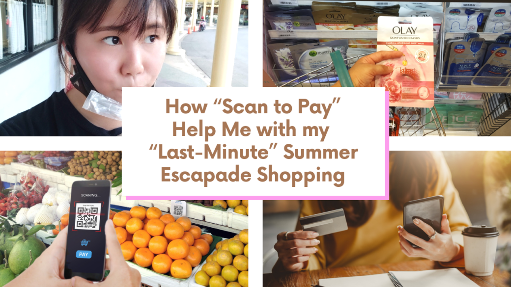 "Teacher Insights: How ""Scan to Pay"" Help Me with my ""Last-Minute"" Summer Escapade Shopping"