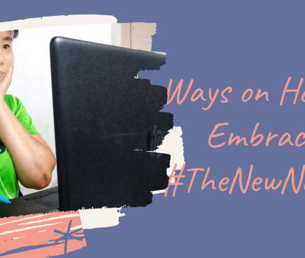 Ways on How to Embrace The New Normal
