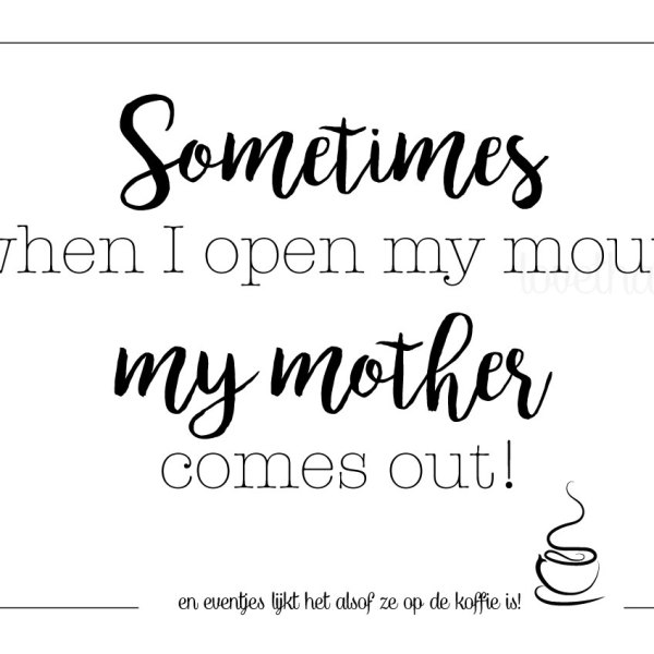 uitspraken van mijn moeder