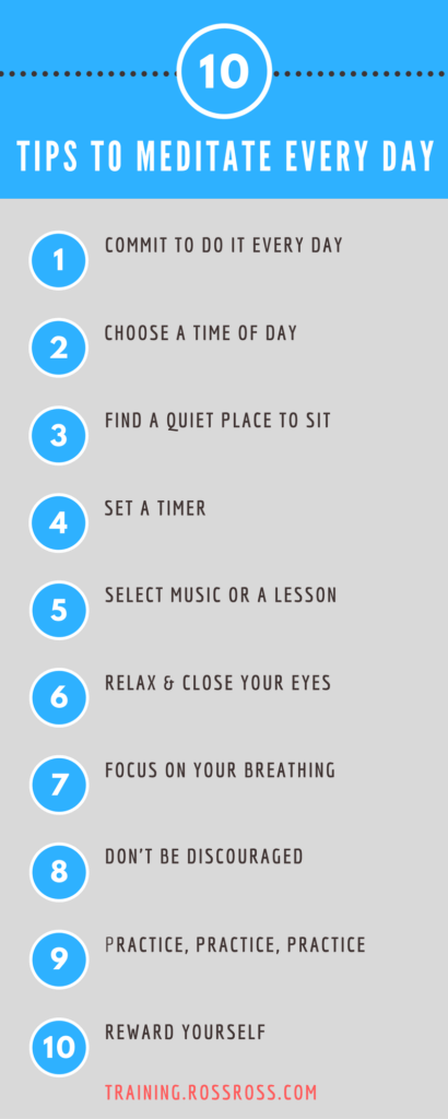 10 Tips To Meditate Every Day - © rossross.com