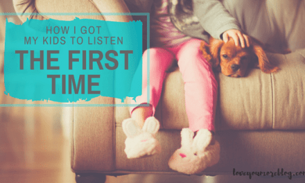 How I Got My Kids to Listen…THE FIRST TIME.