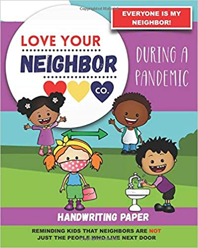 Book Cover: Handwriting Paper for Writing Practice and Learning: Love Your Neighbor Company - During a Pandemic