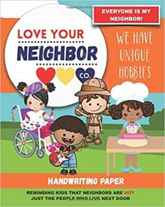 Book Cover: Handwriting Paper for Writing Practice and Learning: Love Your Neighbor Company - We Have Unique Hobbies