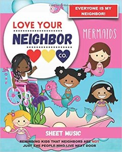 Book Cover: Sheet Music for Your Learning, Creating, and Practice: Love Your Neighbor Company - Mermaids