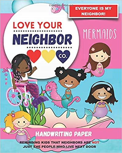 Book Cover: Handwriting Paper for Writing Practice and Learning: Love Your Neighbor Company - Mermaids