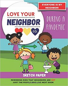 Book Cover: Sketch Paper for Drawing and Creativity: Love Your Neighbor Company - During a Pandemic (Sketch Book)