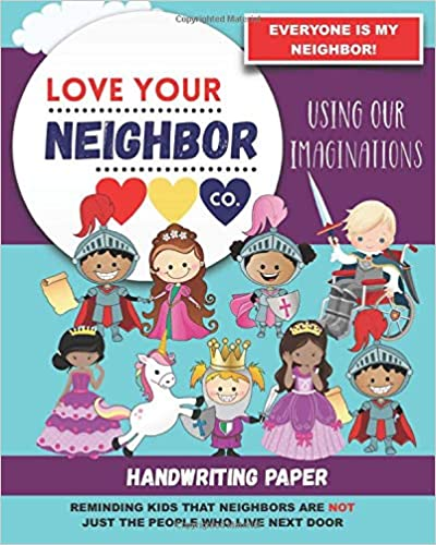 Book Cover: Handwriting Paper for Writing Practice and Learning: Love Your Neighbor Company - Using Our Imaginations