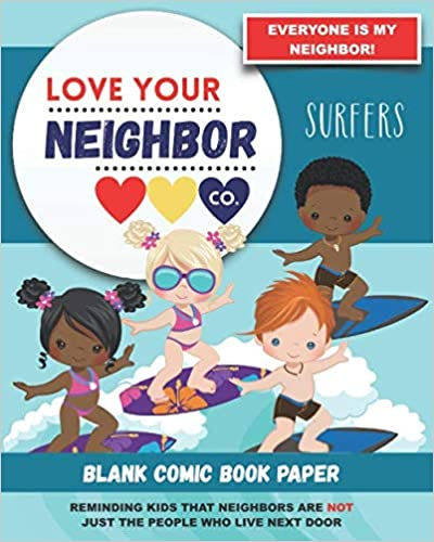 Book Cover: Blank Comic Book Paper: Love Your Neighbor Company - Surfers