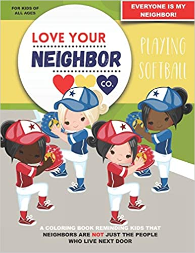 Book Cover: Love Your Neighbor Co.: Playing Softball