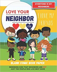 Book Cover: Blank Comic Book Paper: Love Your Neighbor Company - I Love My Friends