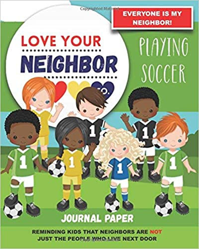 Book Cover: Journal Paper for Writing and Remembering: Love Your Neighbor Co. - Playing Soccer