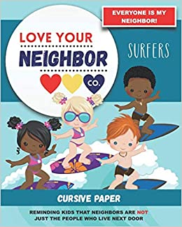 Book Cover: Cursive Paper to Practice Writing in Cursive: Love Your Neighbor Company - Surfers