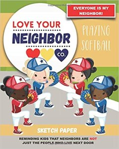 Book Cover: Sketch Paper for Drawing and Creativity: Love Your Neighbor Company - Playing Softball