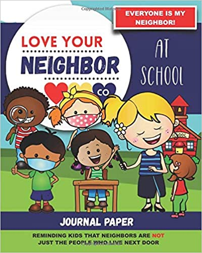 Book Cover: Journal Paper for Writing and Remembering: Love Your Neighbor Co. - At School