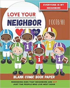 Book Cover: Blank Comic Book Paper: Love Your Neighbor Company - Football Paperback