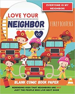 Book Cover: Blank Comic Book Paper: Love Your Neighbor Company - Firefighters