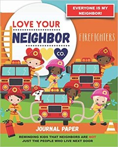 Book Cover: Journal Paper for Writing and Remembering: Love Your Neighbor Co. - Firefighters