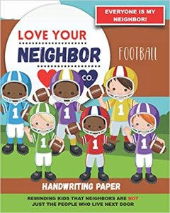 Book Cover: Handwriting Paper for Writing Practice and Learning: Love Your Neighbor Company - Football