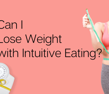 Love Yourself Towards Healthy peach with the title Can I Lose Weight with Intuitive Eating in black font. Woman with measuring tape around her waist. And a bathroom scale.