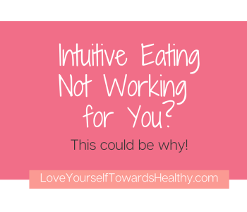 It can feel like Intuitive Eating Not Work or that Intuitive Eating Doesn't Work when you ignore these 3 aspects of it