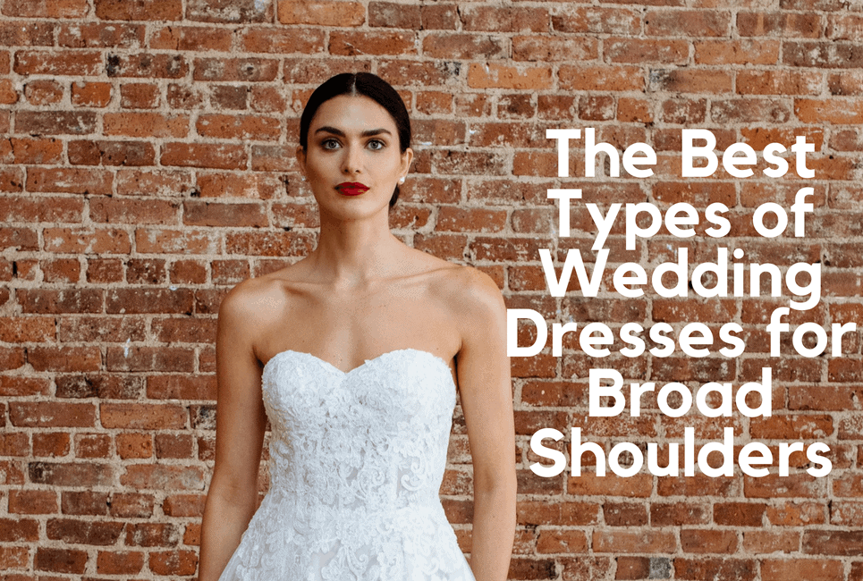 The Best Types of Wedding Dresses for Broad Shoulders ...