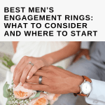 Best Men's Engagement Rings: What to Consider and Where to Start