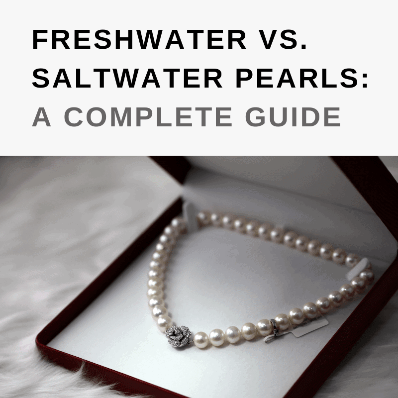 b170fe6d6098e Freshwater vs. Saltwater Pearls: A Complete Guide - Love You Tomorrow
