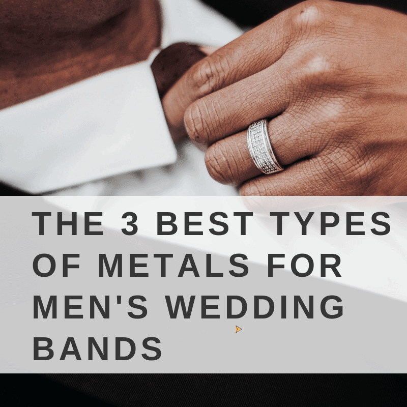 65853b902 The 3 Best Types of Metals for Men's Wedding Bands - Love You Tomorrow