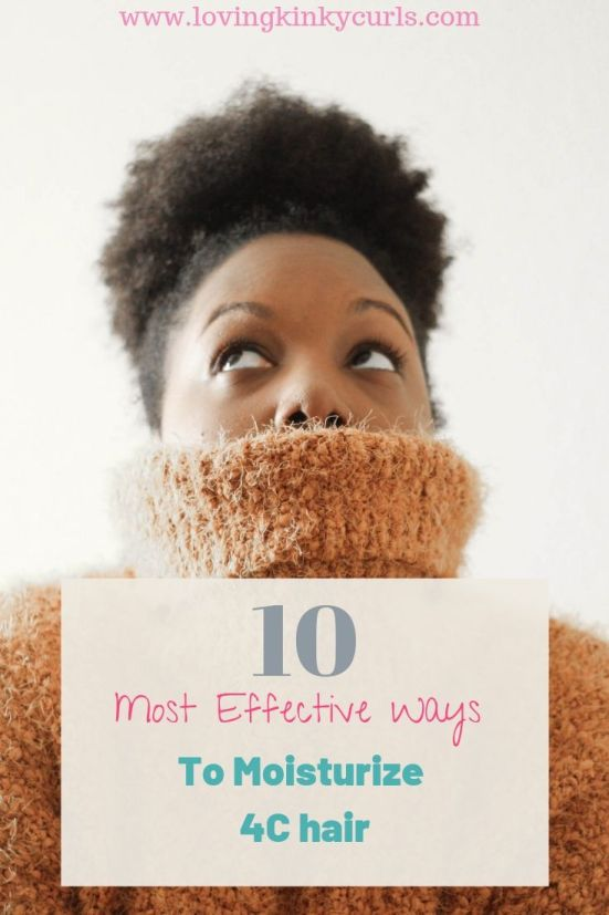 Effective ways to moisturize 4C hair