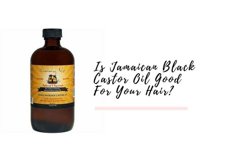 Jamaican Black Castor Oil For Natural Hair Growth