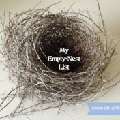 My Empty Nest List | Loving Life At Home