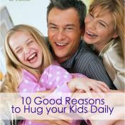 10 Good Reasons to Hug Your Kids Daily