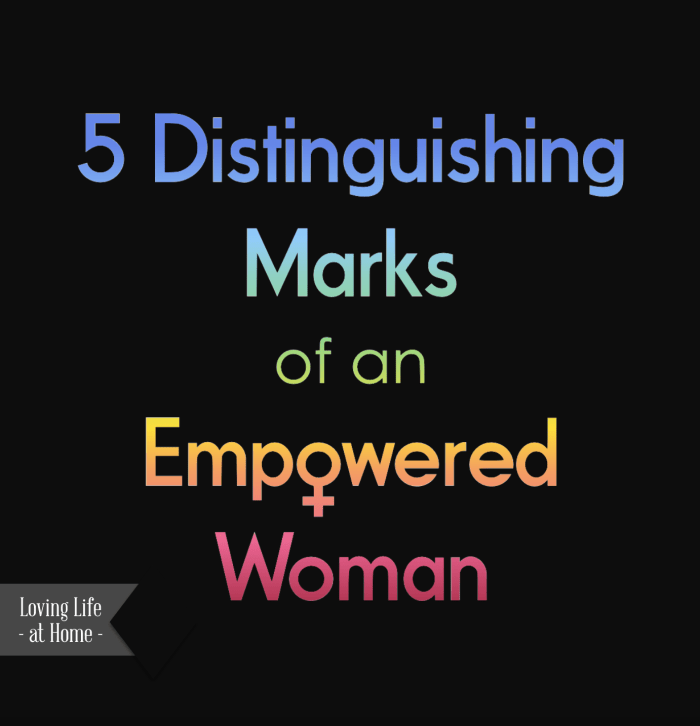 5 Distinguishing Marks of an Empowered Woman. (Don't waste your girl power.)