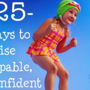 25 Ways to Raise Capable, Confident Children