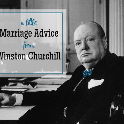 Winston Churchill Gives Sound Marriage Advice