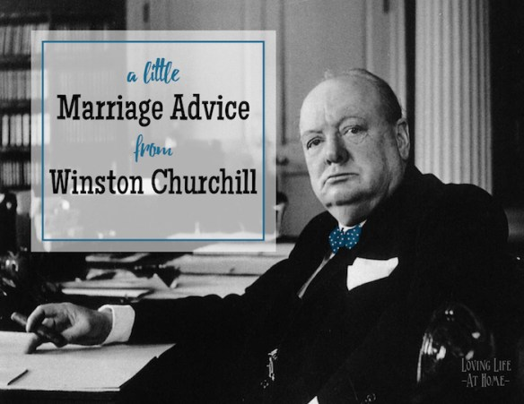 A Little Marriage Advice from Winston Churchill