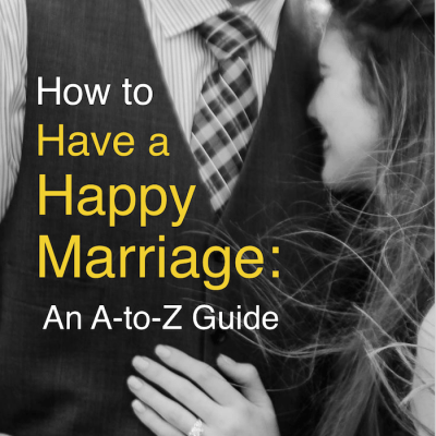 The A to Z Guide to Building a Better Marriage