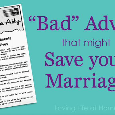 """Bad"" Advice that Might Save Your Marriage"