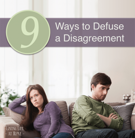 """""""Abandon a quarrel before it breaks out.""""   9 Ways to Defuse a Disagreement (http://lovinglifeathome)"""