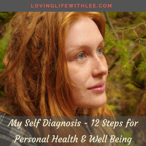 12 Steps I Took to Self Diagnosis for Improved Personal Health & Well Being