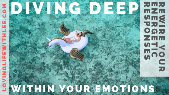 DIVING DEEP WITHIN THE EMOTIONAL WATER OF YOUR BODY'S ENERGY | Emotional Self Care