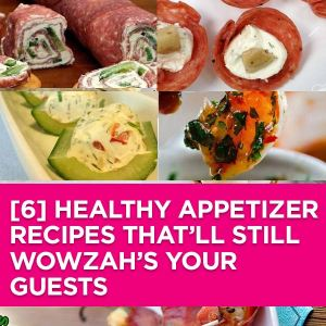 lcp-blogpost-6HealthyAppetizer-That-Still-Wowzah-Your-Guests