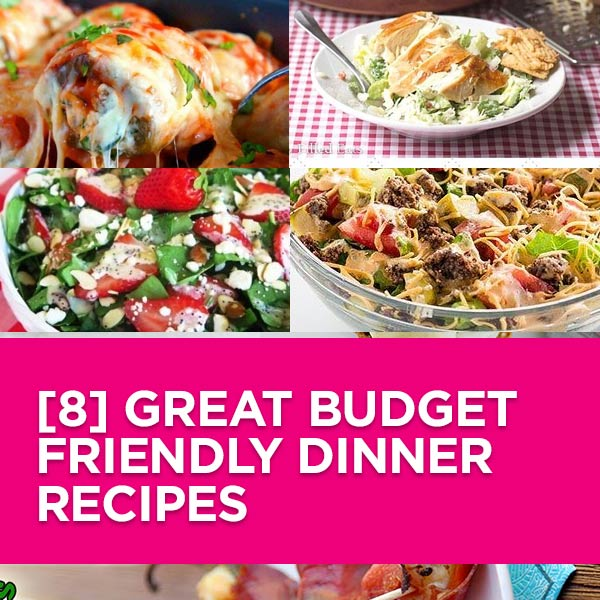 [8] Great Budget Friendly Dinner Recipes