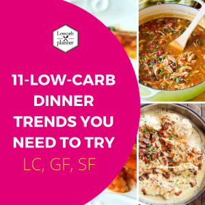 [11] Low Carb Dinner Trends You Need To Try